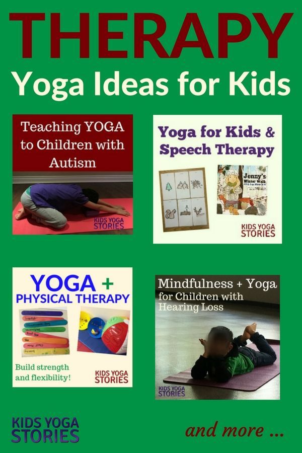 Collection of Yoga Therapy Ideas for Kids - practical ways to integrate yoga int...