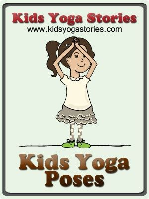 Yoga Moves for Kids: Our yoga characters demonstrate 58 fun and easy yoga poses ...