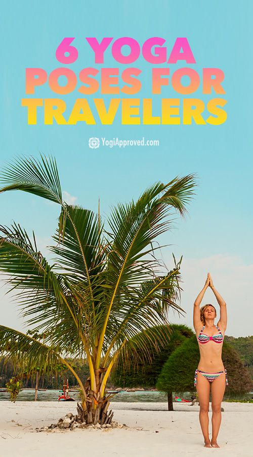 6 Yoga Poses for Travelers: How to Stretch and Strengthen on the Go