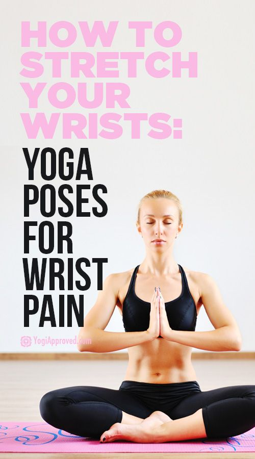 How to Stretch Your Wrists: Yoga for Wrist Pain