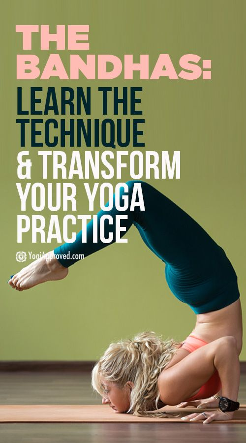 The Bandhas: Learn the Technique and Transform Your Yoga Practice