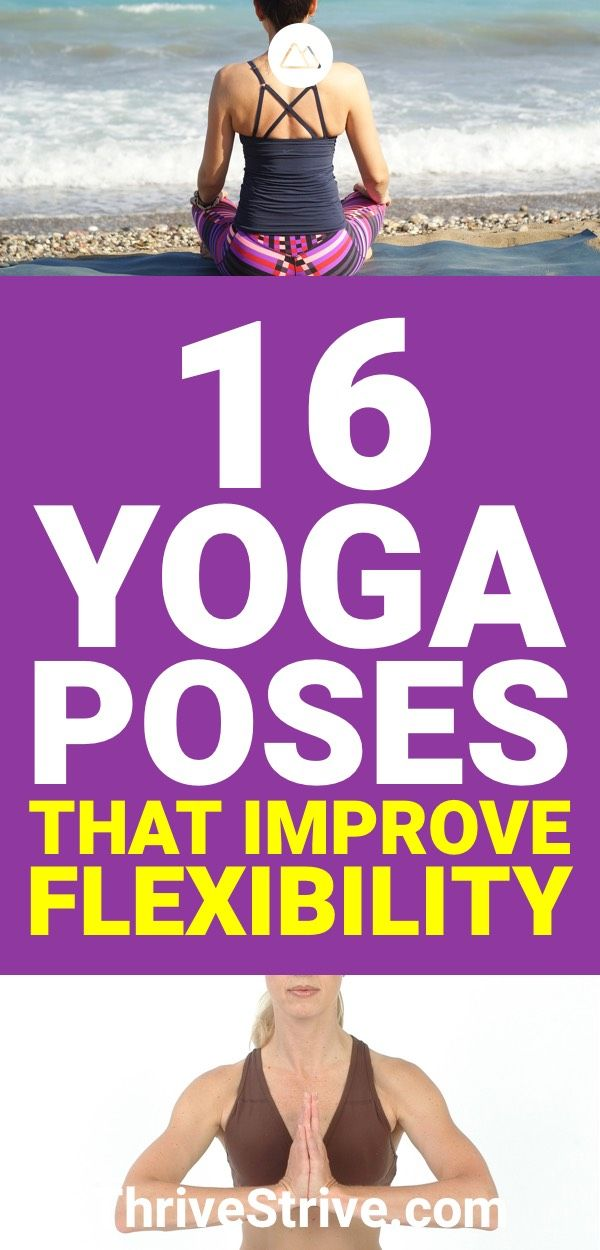 Improved flexibility is a great thing to do. Here are 16 yoga poses that are goi...