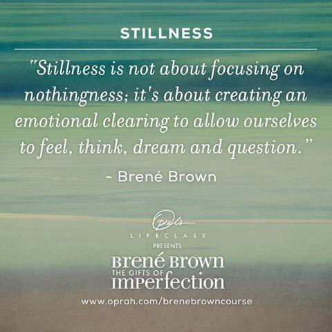"""Stillness is not about focusing"" Brené Brown #OLCBreneCourse pic.twitter.c..."