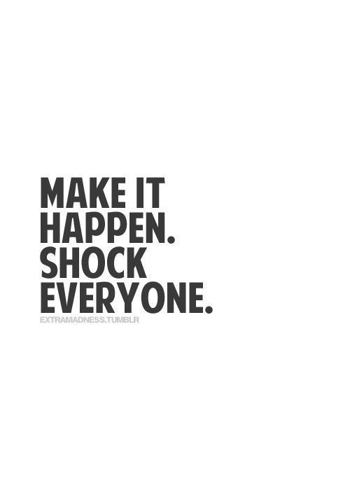 Make it happen! More