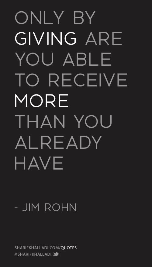 Only by giving are you able to receive more than you already have