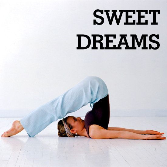 Sweet Dreams: A Yoga Sequence For Slumber: Yoga before bed can be some of your b...