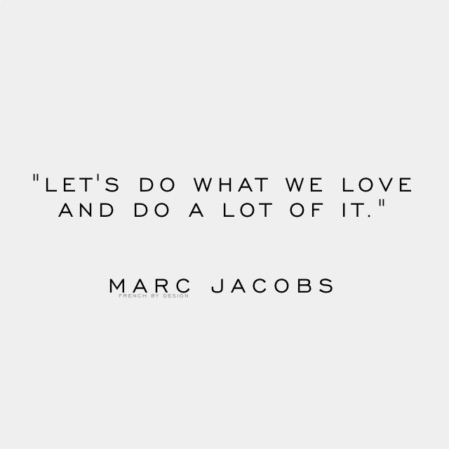 let's do what we love and do a lot of it.