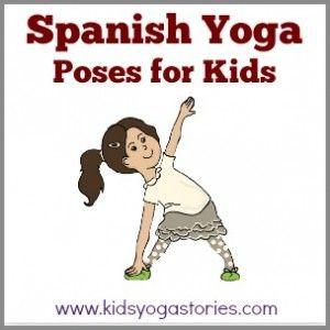 List of 58 Kids Yoga Poses in Spanish | Kids Yoga Stories