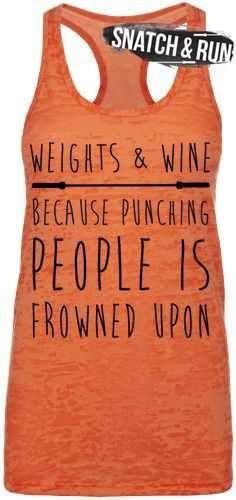 Weights & Wine because punching people frowned upon! CrossFit weightlifting wine...