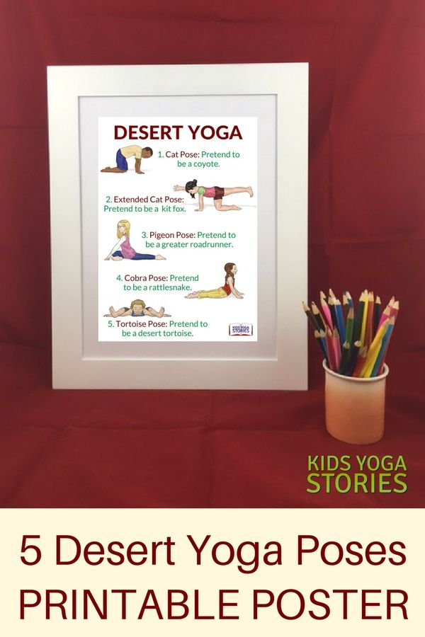5 Desert Yoga Poses for Kids Printable Poster - learn about the desert through m...