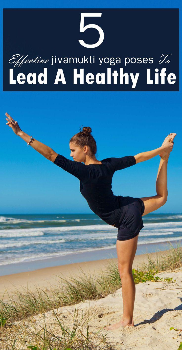 5 Effective Jivamukti Yoga Poses To Lead A Healthy Life