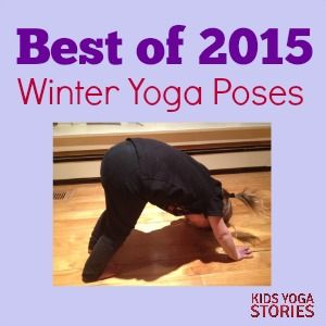 Best Post of 2015 - Arctic Animals Yoga Poses for Kids | Kids Yoga Stories