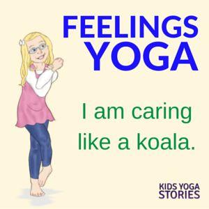 Emotions Yoga: talk about feelings through 5 yoga poses for kids   Kids Yoga Sto...