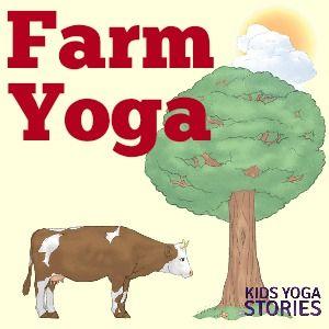 Farm Yoga for Kids (yoga ideas for learning about farm animals) | Kids Yoga Stor...