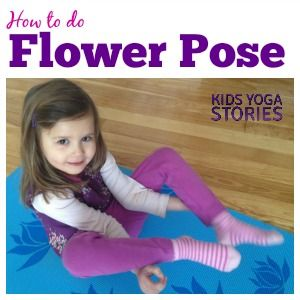 How to practice Flower Pose | Kids Yoga Stories