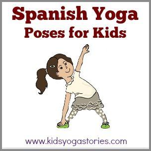 List of 58 Spanish Yoga Poses for Kids | Kids Yoga Stories