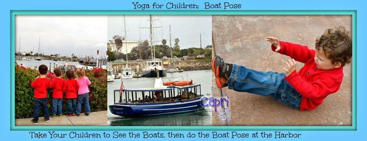 Preschool Yoga-Boat Pose - go to the harbor, watch the boats, and then do Boat P...