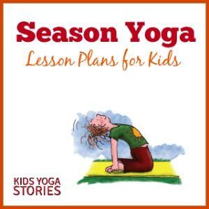 Seasonal kids yoga lesson plans