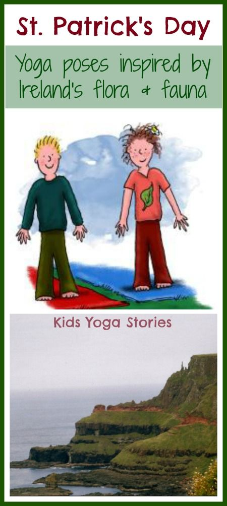 St. Patrick's Day Yoga - Yoga poses for kids inspired by Ireland's flora...
