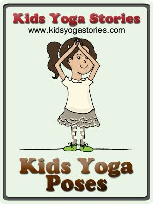 List of 58 simple yoga poses for kids | Kids Yoga Stories