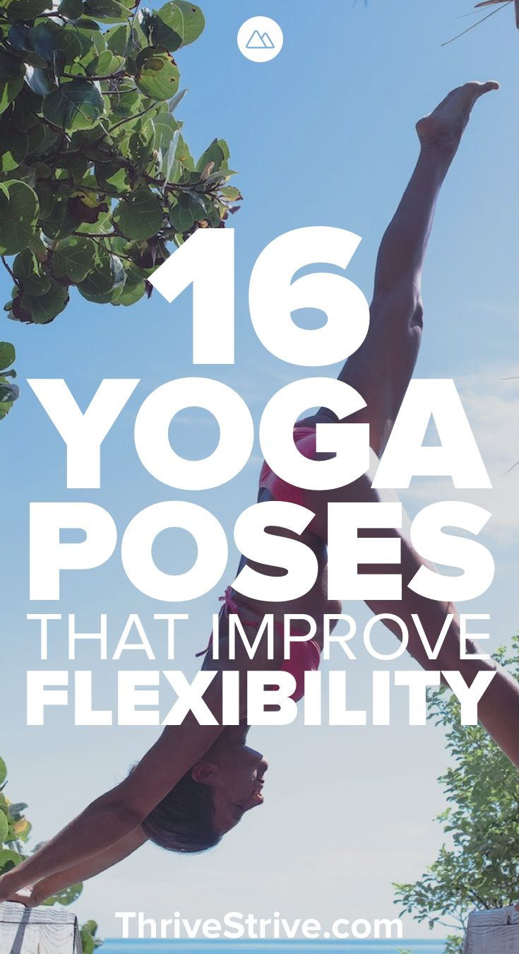 Want to improve your flexibility with yoga? These 16 yoga poses will not only im...