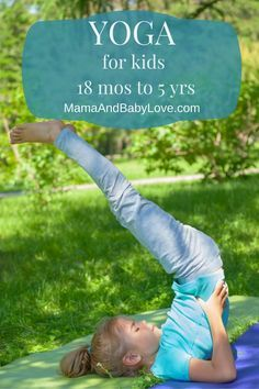 Yoga for Kids 18 months to 5 yrs and how yoga makes it easier to learn to read a...