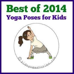 Yoga poses for kids: Best post for 2014 on Kids Yoga Stories