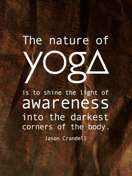 ♂ Graphic quotes - The nature of yoga is to shine the light of awareness into ...