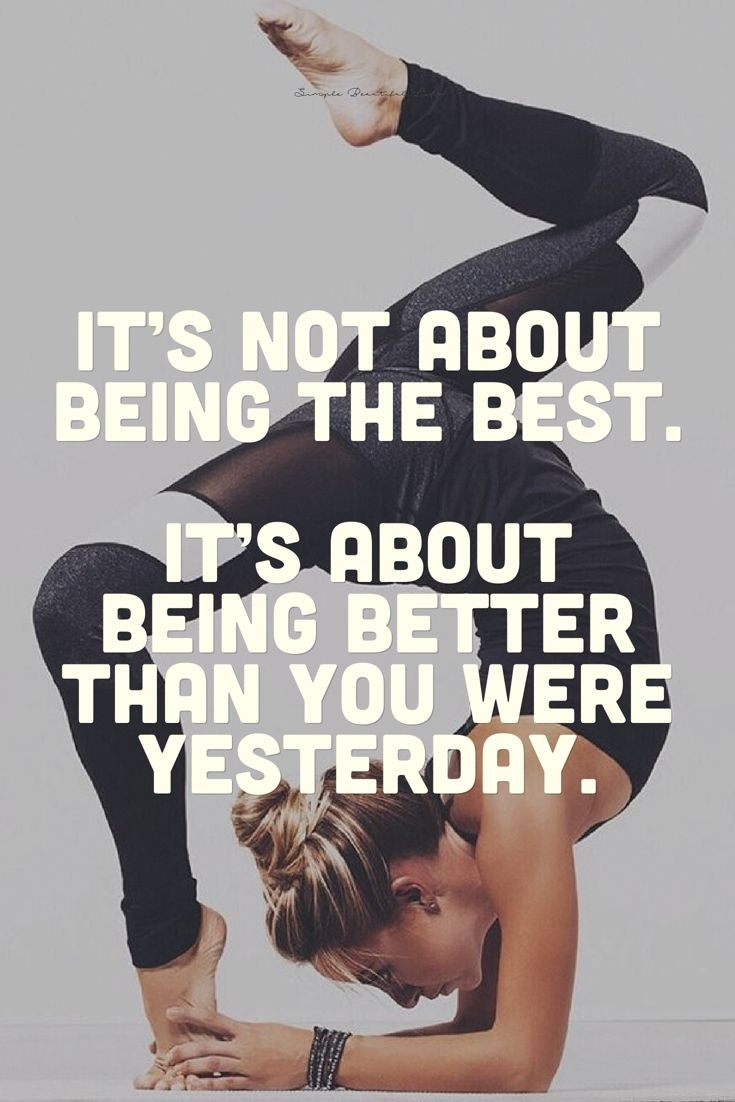 It's+not+about+being+the+best.+It's+about+being+better+than+you+were+yes...