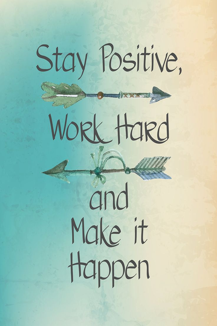 Stay Positive Work Hard And Make It Happen - Motivational Sign Inspirational Quo...