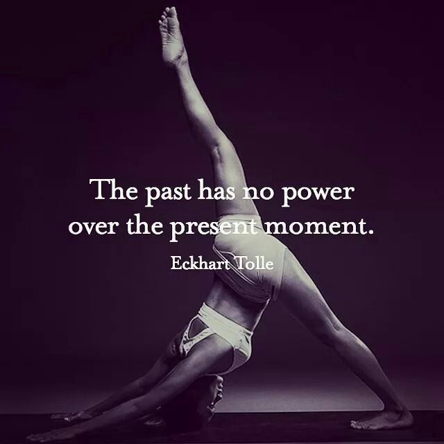 The past has no power over the present moment.