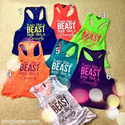Train like a Beast, look like a Beauty.  The words only show up when you sweat, ...