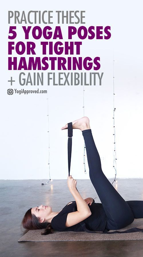 Have Tight Hamstrings? Practice These 5 Yoga Poses to Gain Flexibility
