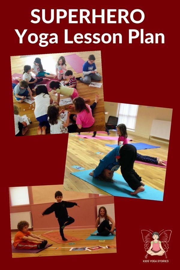Superhero Kids Yoga Lesson Plan - act out superheroes through yoga poses for kid...