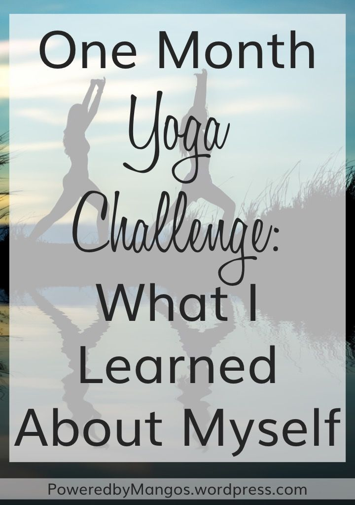 One Month Yoga Challenge: What I Learned About Myself - click here now - powered...