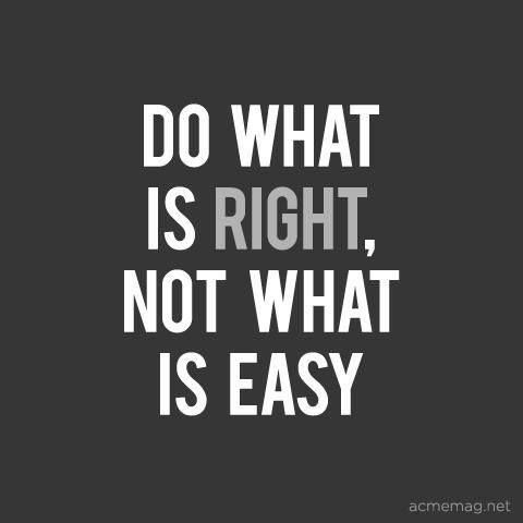 Doing what is right...