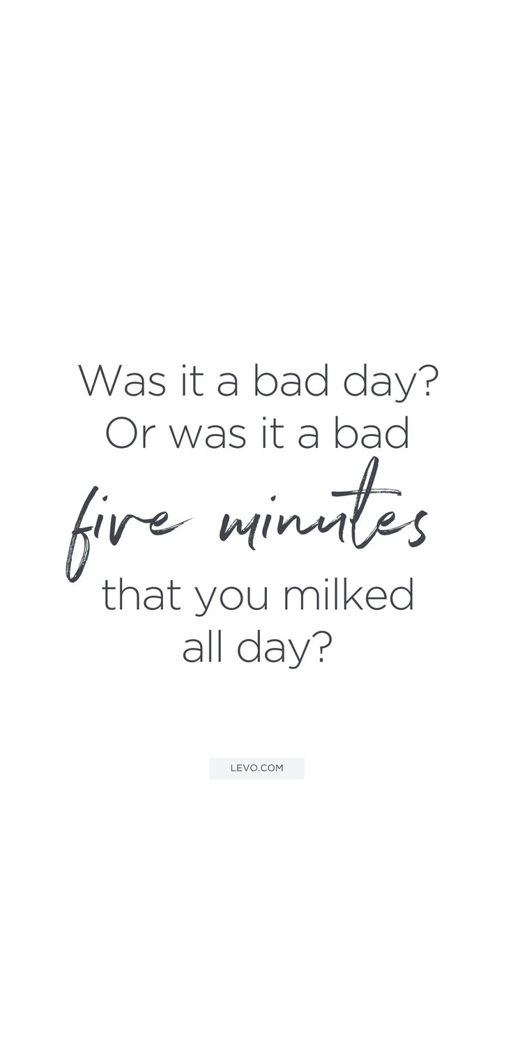 Uplifting quotes to make your bad day so much better: perspective in five minute...