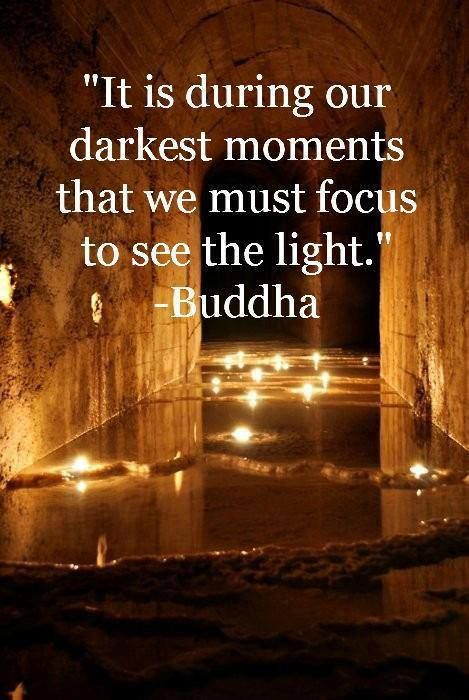 it+is+during+our+darkest+moments+-+buddha.jpg (469×700)