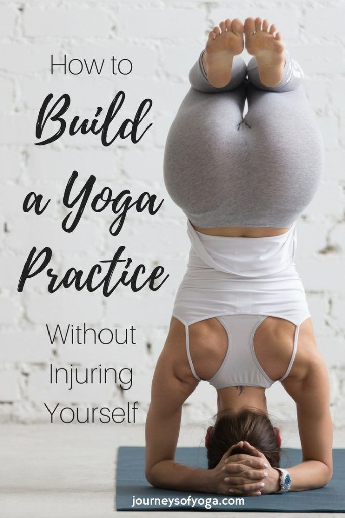 4 easy steps to help build your yoga practice without getting injured. Time to g...