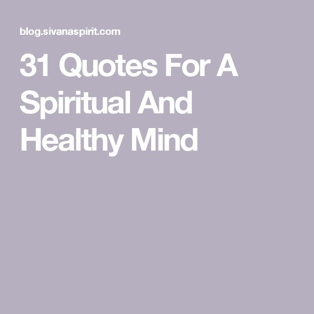 31 Quotes For A Spiritual And Healthy Mind