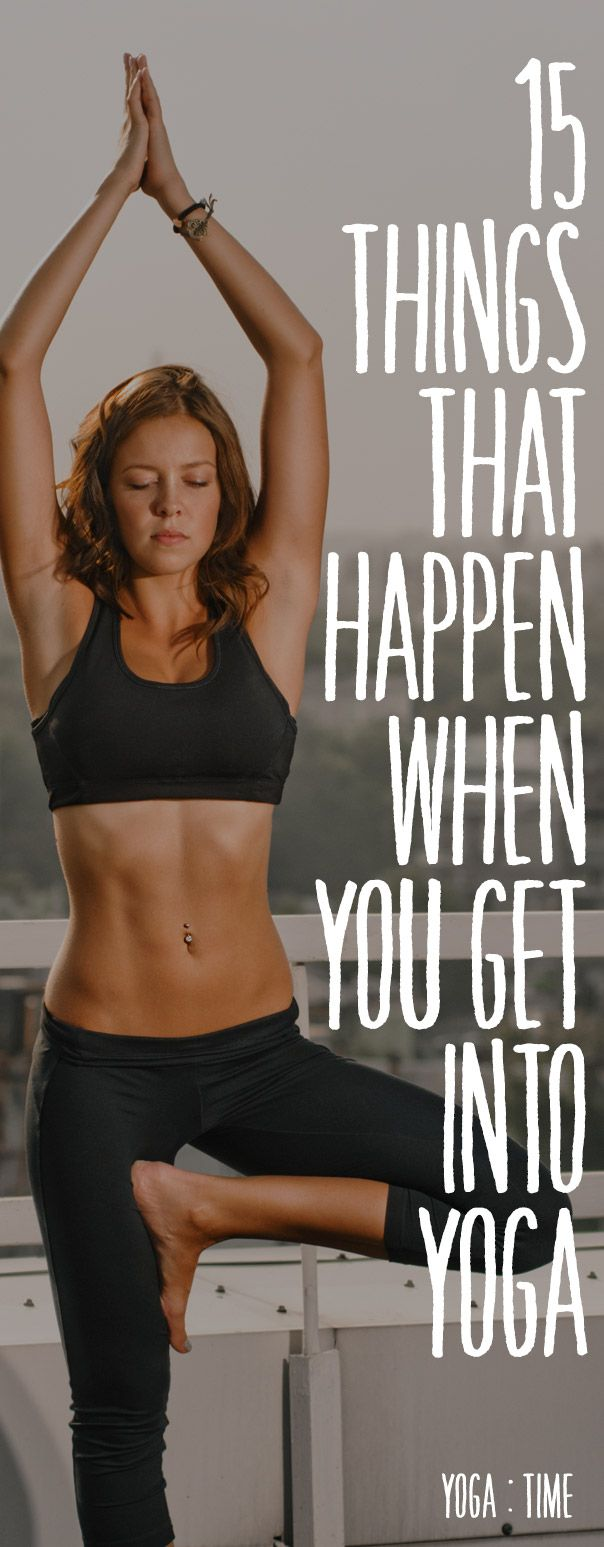 15 Things That Happen When You Get Into Yoga. Life offers many blessings and joy...