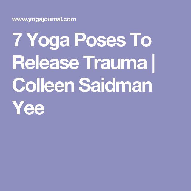 7 Yoga Poses To Release Trauma | Colleen Saidman Yee