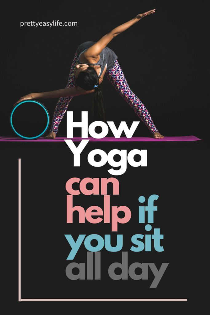 How yoga can help if you sit all day #yoga #yogabenefits #beginnersyoga