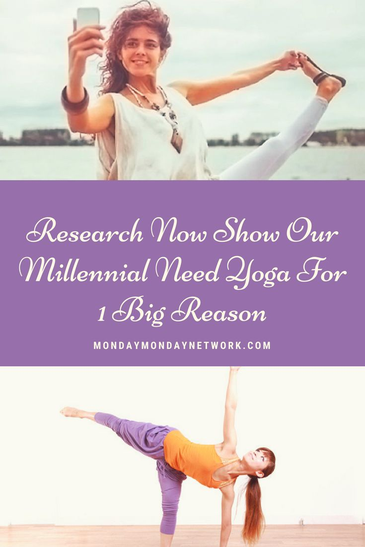 Millenials need yoga for balance. The latest generation to hit the workforce is ...