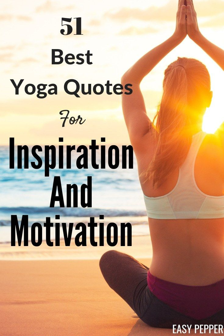 Namaste! Need to stay motivated? Check out our 51 Best Yoga Quotes For Inspirati...