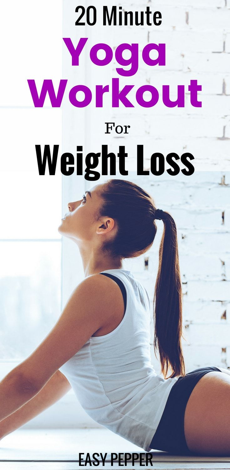 This 20 Minute Yoga Workout For Weight Loss is all you need to Lose weight fast ...