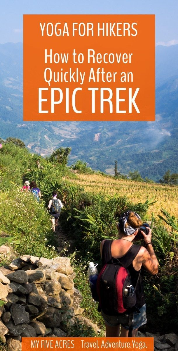 Yoga for Hikers: How to Recover Quickly After an Epic Trek