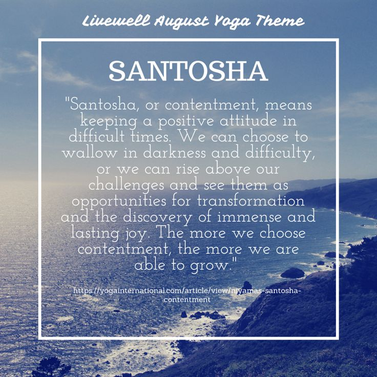 #Santosha (or contentment) means keeping a positive attitude in difficult times....