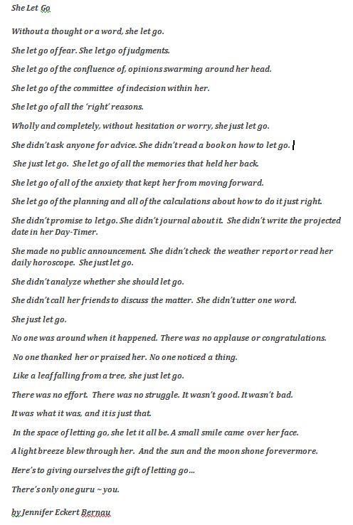 She Let Go - Poem read by my yoga instructor at the beginning of class today. It...