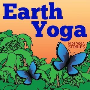 Earth Yoga ideas for Earth Day | Kids Yoga Stories